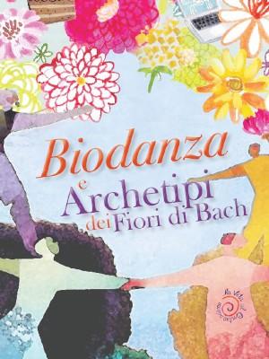 Biodanza e Archetipi fiori di Bach 300x400